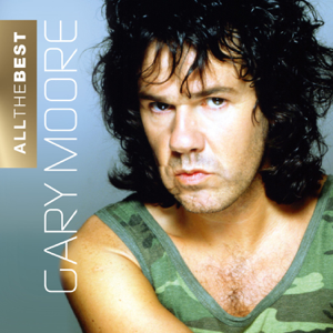 Gary Moore - All the Best: Gary Moore (Remastered)