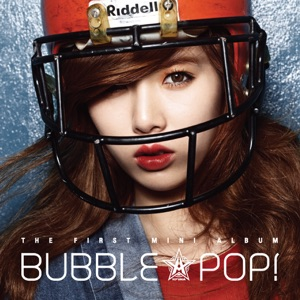 HyunA - Bubble Pop!