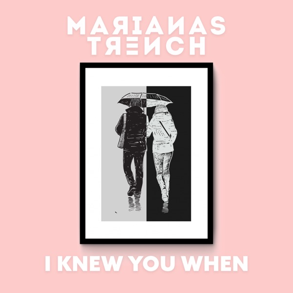 Marianas Trench - I Knew You When