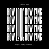 Charlie Puth - How Long (feat. French Montana) [Remix]