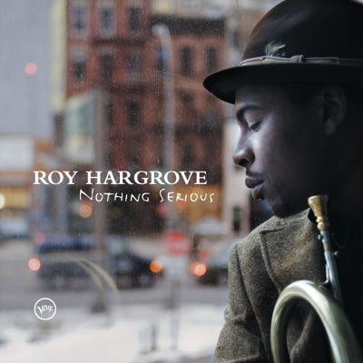 Nothing Serious - Roy Hargrove