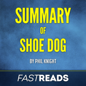 Summary of Shoe Dog: by Phil Knight  Includes Key Takeaways (Unabridged)