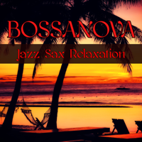 Saxophone House Club & Bossanova - Bossanova Jazz Sax Relaxation artwork