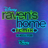 Raven's Home: The Musical Episode (Remix) [Music From The TV Series]-Various Artists