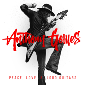 Peace, Love & Loud Guitars-Anthony Gomes