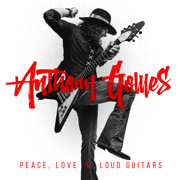 Peace, Love & Loud Guitars - Anthony Gomes - Anthony Gomes
