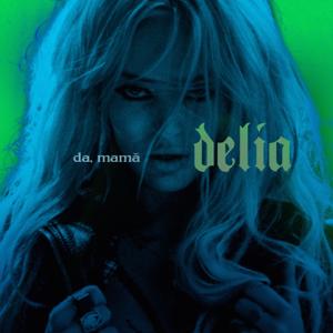 Delia - Da, Mamă