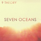 9 Theory - Seven Oceans