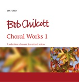 Bob Chilcott - The Lily and the Rose