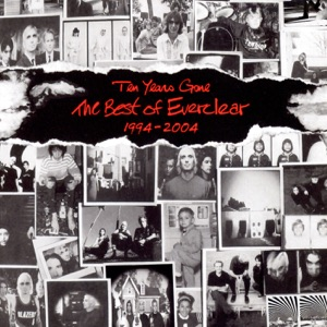 Ten Years Gone - The Best of Everclear 1994-2004