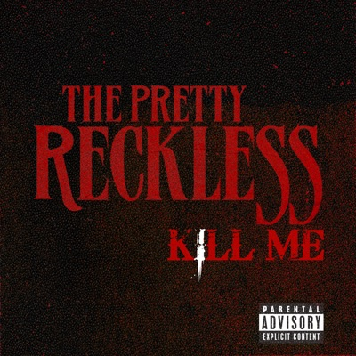 Kill Me - Single - The Pretty Reckless