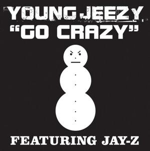 Jeezy - Go Crazy (Featuring Jay Z)