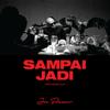 Joe Flizzow - Sampai Jadi (feat. Alif) artwork