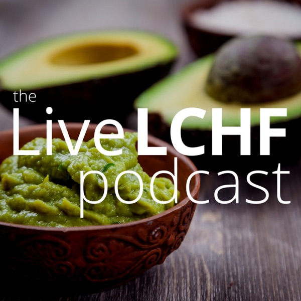 The Live LCHF Podcast