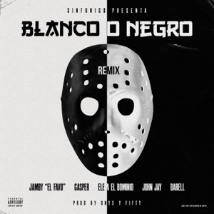 Blanco o Negro (Remix) - Single Mp3 Download