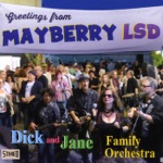 Dick and Jane Family Orchestra - Mayberry LSD
