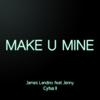 James Landino - Make U Mine (From
