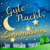 Gute Nacht, Sonnenschein. Der Märchen Podcast. (Anne)