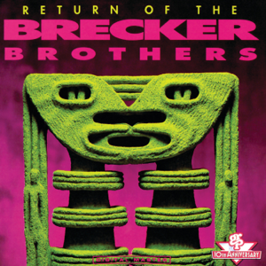 The Brecker Brothers - Return of the Brecker Brothers