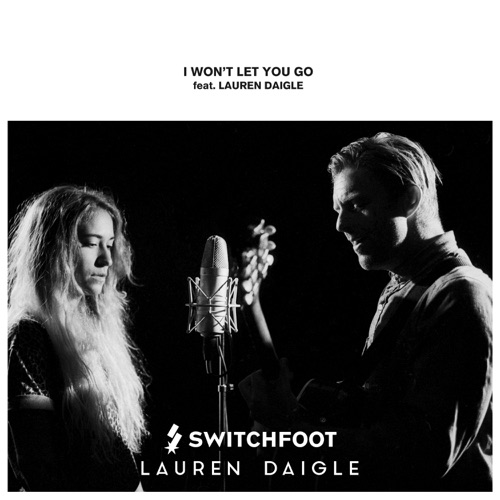 Switchfoot - I Won't Let You Go (feat. Lauren Daigle) - Single