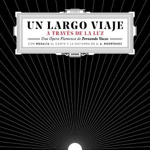 Un Largo Viaje (feat. Rosalía, José Antonio Rodríguez & Lin Cortés) - Single Mp3 Download