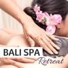 Bali Spa Retreat - Balinese Wellness Music for Tropical Bathhouse Experience - Spa Music Dreams & Spa Music