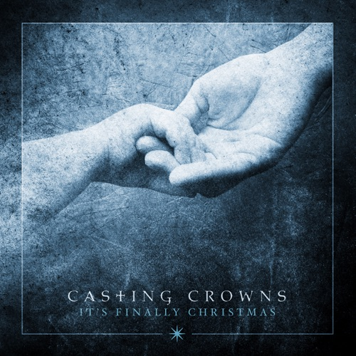Casting Crowns - It's Finally Christmas - EP