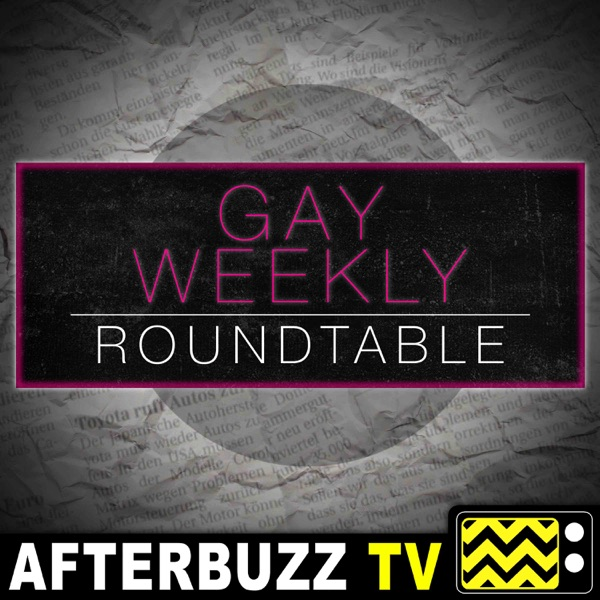 Gay Weekly Roundtable