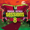House Afrika Sessions Vol 8 - Various Artists
