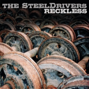 The SteelDrivers - Where Rainbows Never Die