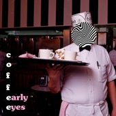 Early Eyes - Coffee