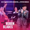 Jazz at Lincoln Center Orchestra, Wynton Marsalis & Rubén Blades - Una Noche Con Rubén Blades  artwork