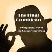 The Final Countdown (Swing Metal Cover) - Connor Engstrom