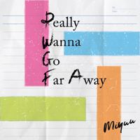 Miyuu - Really Wanna Go Far Away artwork
