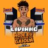 MC Livinho - Hoje Eu Vou Parar Na Gaiola  arte