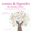 Frédéric Garnier - Contes, légendes et folklore du monde entier: Contes, légendes et folklore du monde artwork