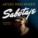Arturo Pérez-Reverte - Sabotaje (Serie Falcó)