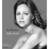 Sally Field - In Pieces (Unabridged)  artwork