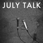 July Talk - I've Rationed Well