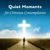 Quiet Moments for Christian Contemplation: Background Music for Reading & Study Bible, Gentle Piano & Guitar for Christian Meditation, Mystic Ambience