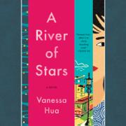 A River of Stars: A Novel (Unabridged)