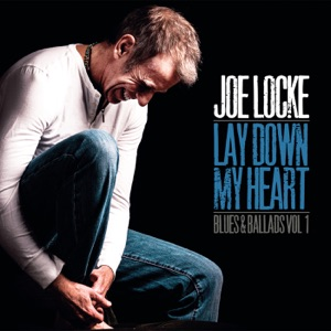 Lay Down My Heart (Blues & Ballads Vol. 1)