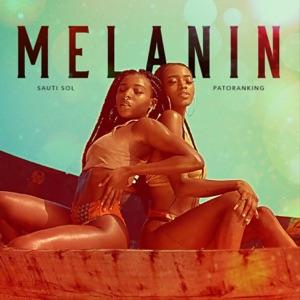 Sauti Sol - Melanin feat. Patoranking