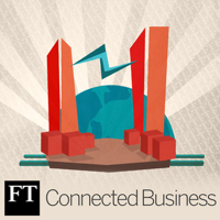 FT Connected Business podcast