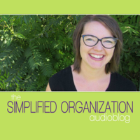 Simplified Organization Audio Blog - productivity with joy for homemakers podcast