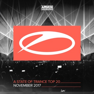 A State of Trance Top 20 – November 2017 (Selected by Armin Van Buuren) – Armin van Buuren