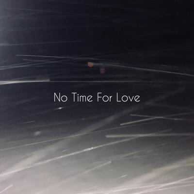 No Time for Love - Single - Alberto Gómez