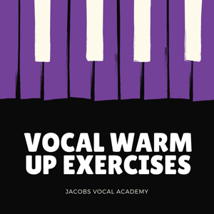 Jacobs Vocal Academy - Vocal Warm up Exercises