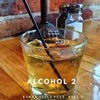 Alcohol 2 feat Paul G Single