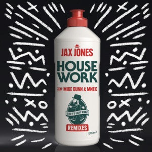 Jax Jones - House Work feat. Mike Dunn & MNEK
